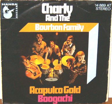 CHARLY AND THE BOURBON FAMILY - Acapulco Gold / Boogachi - 45T x 1